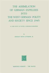 The Assimilation of German Expellees into the West German Polity and Society Since 1945