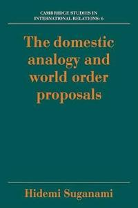 The Domestic Analogy and World Order Proposals