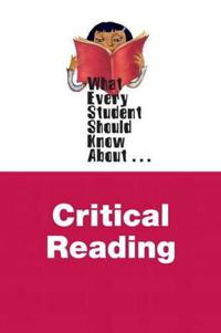 What Every Student Should Know About Critical Reading