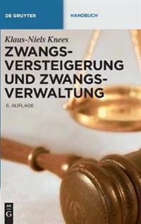 Zwangsversteigerung Und Zwangsverwaltung: Der Vollstreckungsablauf Von Der Verfahrensanordnung Bis Zur Erlosverteilung