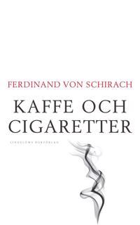 Kaffe och cigaretter - Ferdinand von Schirach   Laserbodysculptingpittsburgh.com