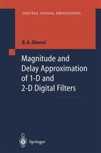 Magnitude and Delay Approximation of 1-D and 2-D Digital Filters