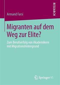 Migranten Auf Dem Weg Zur Elite?
