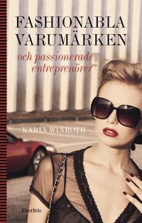 Fashionabla varumärken och passionerade entreprenörer - Karin Winroth | Laserbodysculptingpittsburgh.com
