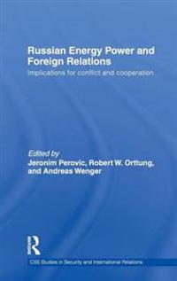 Russian Energy Power and Foreign Relations