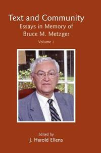 Text and Community, Vol. 1: Essays in Memory of Bruce M. Metzger
