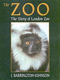 The Zoo: The Story of London Zoo