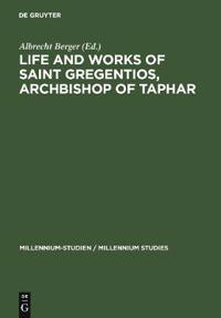 Life And Works of Saint Gregentios, Archbishop of Taphar