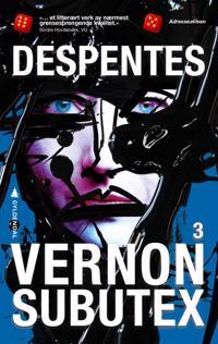 Vernon Subutex; 3 - Virginie Despentes | Ridgeroadrun.org