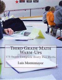 Third Grade Math Warm-Ups: 173 Super Complete Every Day Drills