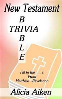 New Testament Bible Trivia Matthew-Revelation