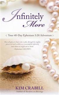 Infinitely More: Your 40 Day Ephesians 3:20 Adventure