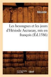 Les Besongnes Et Les Jours D'Hesiode Ascraean, MIS En Francois (Ed.1586)