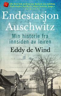Endestasjon Auschwitz; min historie fra innsiden av leiren
