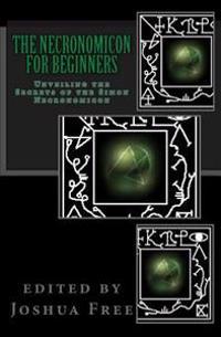 The Necronomicon for Beginners: Unveiling the Secrets of the Simon Necronomicon