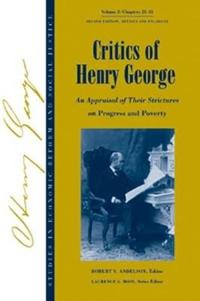 Studies in Economic Reform and Social Justice, Critics of Henry George: An Appraisal of Their Strictures on Progress and Poverty
