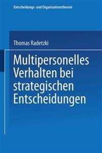 Multipersonelles Verhalten Bei Strategischen Entscheidungen