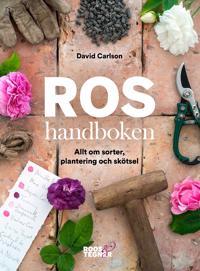 Roshandboken : allt om sorter, plantering och skötsel