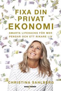 Fixa din privatekonomi : smarta lifehacks för mer pengar och ett rikare liv