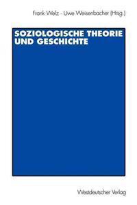 Soziologische Theorie Und Geschichte
