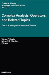 Complex Analysis, Operators, and Related Topics