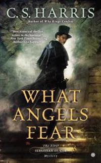 What Angels Fear: A Sebastian St. Cyr Mystery