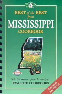 Best of the Best from Mississippi Cookbook: Selected Recipes from Mississippi's Favorite Cookooks