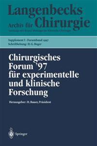 Chirurgisches Forum '97 fur Experimentelle und Klinische Forschung