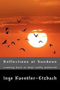 Reflections at Sundown: Looking Back at What Really Mattered