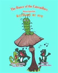 The Dance of the Caterpillars Bilingual English Hindi