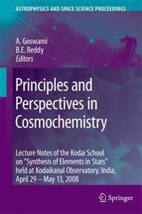 Principles and Perspectives in Cosmochemistry