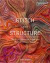 Stitch and structure - design and technique in two- and three-dimensional t