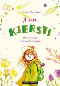 Å være Kjersti - Helena Hedlund | Inprintwriters.org