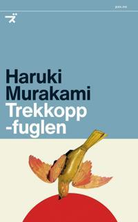 Trekkoppfuglen - Haruki Murakami | Inprintwriters.org