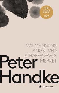 Målmannens angst ved straffesparkmerket - Peter Handke pdf epub