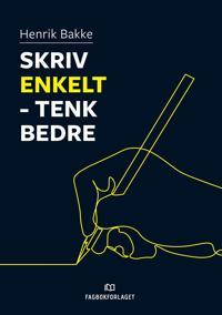 Skriv enkelt - tenk bedre - Henrik Bakke | Ridgeroadrun.org