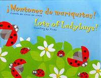 Montones de Mariquitas!/Lots of Ladybugs!: Cuenta de Cinco En Cinco/Counting by Fives