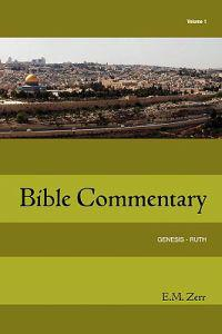 Zerr Bible Commentary Vol. 1 Genesis - Ruth
