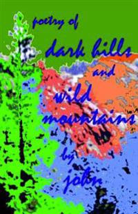 Dark Hills and Wild Mountains