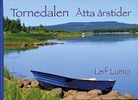 Tornedalen : åtta årstider - Leif Lumio pdf epub