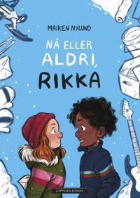 Nå eller aldri, Rikka - Maiken Nylund | Inprintwriters.org