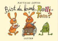 Sodtke, M: Bist du krank, Rolli-Tom?