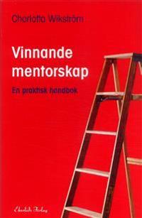 Vinnande mentorskap : en praktisk handbok