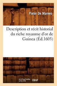 Description Et R�cit Historial Du Riche Royaume d'Or de Guinea, (�d.1605)