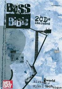 Bass Bible: A World History of Styles and Techniques [With 2 CDs]
