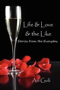 Life & Love & the Like
