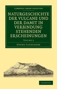 Naturgeschichte der Vulcane und der Damit in Verbindung Stehenden Erscheinungen 2 volume Set Naturgeschichte der Vulcane und der Damit in Verbindung Stehenden Erscheinungen