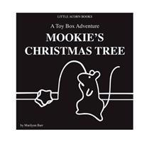 Mookie's Christmas Tree: A Toy Box Adventure
