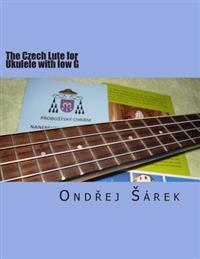 The Czech Lute for Ukulele with Low G: By Adam Vaclav Michna Z Otradovic
