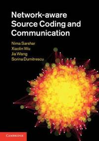 Network-Aware Source Coding and Communication